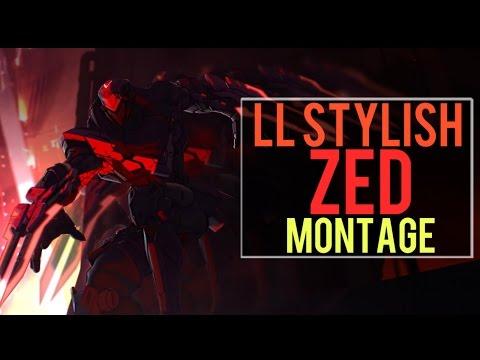 LL Stylish Zed Montage 2   Best Zed Plays [IRIOZVN]
