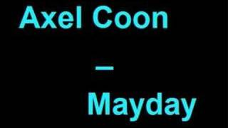 Axel Coon - Mayday (HQ)