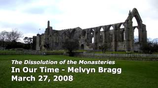 The Dissolution of the Monasteries - In Our Time (BBC Radio 4) - Melvyn Bragg
