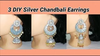 3 DIY silver Chandbali earrings making at home