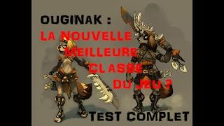 |DOFUS| OUGINAK, LA NOUVELLE MEILLEURE CLASSE ? (Test Complet)