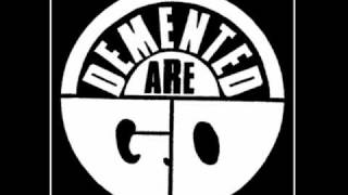 Watch Demented Are Go Where You Gonna Go video