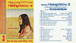 Băng Nhạc Hoàng Thi Thơ 3 - Đưa Em Qua Cánh Đồng Vàng – Thu Âm Trước 1975