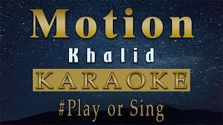 Khalid - Motion (Karaoke)