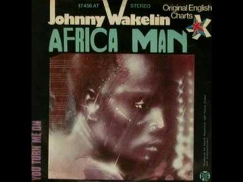 Johnny Wakelin -Africa man