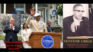 """My Uncle Malcolm X Was No Sell Out!!! An Interview With Rodnell Collins"" 5/9/2011"
