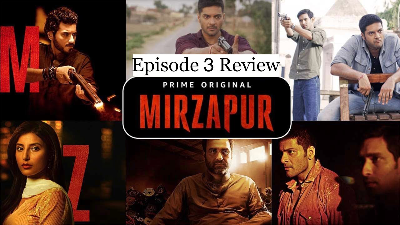 Download Mirzapur Series Episode 3 Review | Amazon Prime Video | Pankaj Tripathi, Ali Fazal, Vikrant Massey,