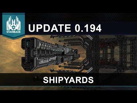 Starmade Update 0.194 | Shipyards