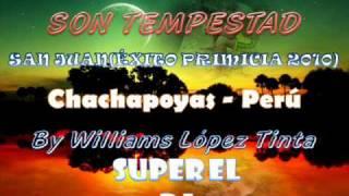 EL CHOLO MACHO Y SON TEMPESTAD - SAN JUAN(PRIMICIA 2010 JUNIO)