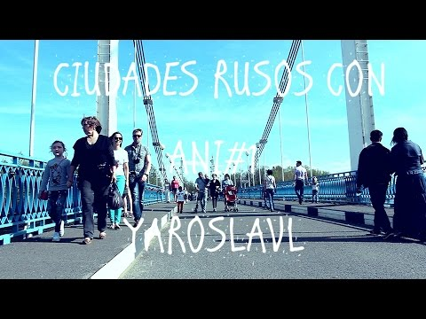 Ciudades rusas con Ani#1 - YAROSLAVL