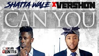 Vershon Ft. Shatta Wale - Can You (Raw) August 2017