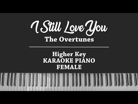 I Still Love You (FEMALE KARAOKE PIANO COVER) The Overtunes