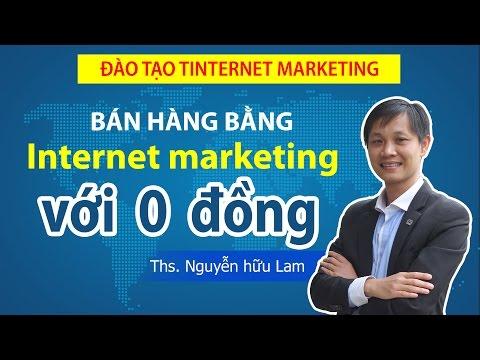 Internet Marketing với 0 VNĐ, Kinh doanh Online với 0 VNĐ