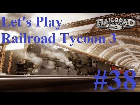 38. Let's Play Railroad Tycoon 3 - Just fast enough