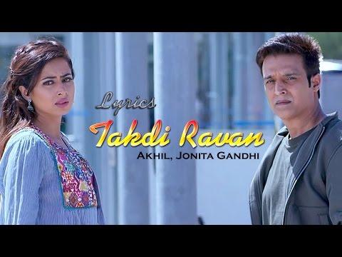 Takdi Ravan (Lyrics) | Akhil & Jonita...