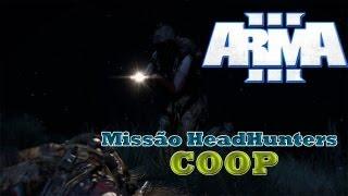 Arma 3 Alpha COOP - Putaria na Missão HeadHunters