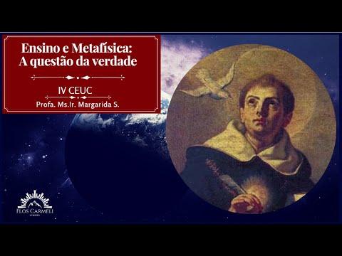 IV CEUC - Ide e Ensinai: Ensino e Metafísica: a questão da verdade - Profa. Ms.Ir. Margarida S.