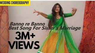 best song for sister's marriage | sangeet dance | sakshi sharma | banno re banno