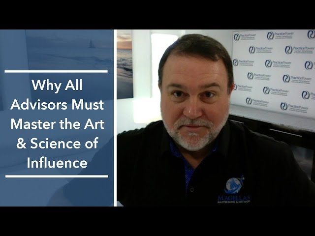 Why All Advisors Must Master The Art & Science of Influence | The Magellan Network Show