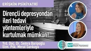 Dirençli depresyondan ileri tedavi yöntemleriyle kurtulmak mümkün!