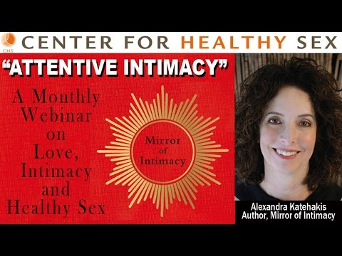 "ATTENTIVE INTIMACY webinar with Alex Katehakis from ""Mirror of Intimacy"""