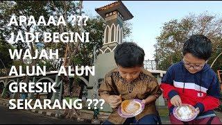 Download JADI BEGINI WAJAH ALUN-ALUN GRESIK SEKARANG?? *Pangliiing & Telat Update Banget*