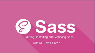 Getting, Installing and Verifying Sass