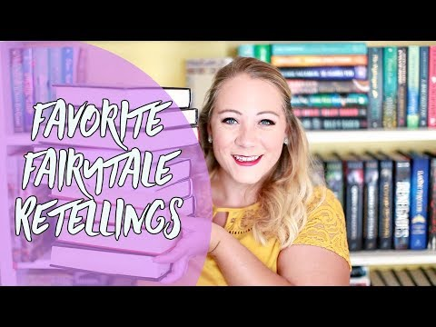 FAVORITE FAIRYTALE RETELLINGS!