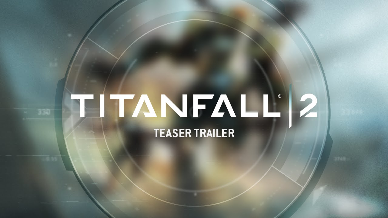 Titanfall 2 Teaser Trailer - PS4, Xbox One and PC - Titanfall 2 Teaser Trailer - PS4, Xbox One and PC