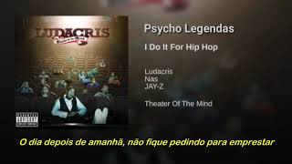 Ludacris ft Nas & Jay-Z - I Do It For Hip Hop (Legendado)