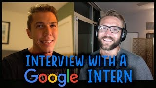 Interview with a Google Intern