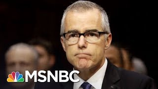 Jeff Sessions Fires President Trump Nemesis FBI Dep. Dir. Andrew McCabe | The 11th Hour | MSNBC
