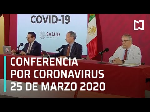 Conferencia por Coronavirus en México - 25 de Marzo 2020