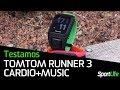 TESTAMOS: TomTom Runner 3 Cardio+Music