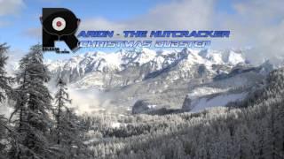 Arion - The Nutcracker [christmas Dubstep]