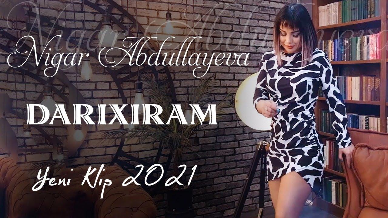 Nigar Abdullayeva - Darixiram (Yeni Klip 2021)