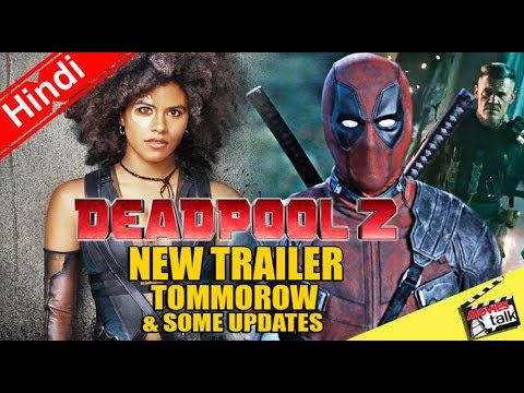 Deadpool 2 New Trailer Is Coming & Movie Updates [Explained In Hindi]
