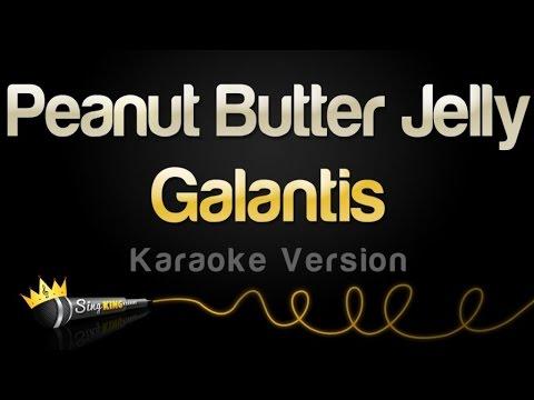 Galantis - Peanut Butter Jelly (Karaoke Version)