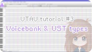 UTAU tutorial 3 Voicebank UST types