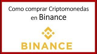 Binance - Como comprar Criptomonedas en Binance (bien explicado)