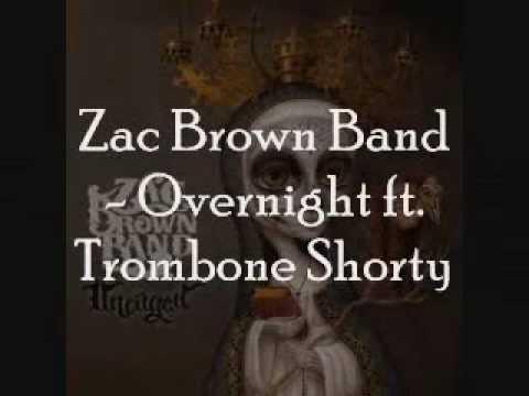 Zac Brown Band - Overnight ft. Trombone Shorty [Lyrics On Screen]