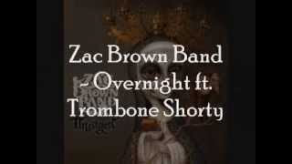 Zac Brown Band - Overnight ft. Trombone Shorty [Lyrics On Screen]
