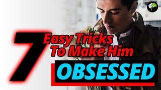 7 EASY Tricks to Make a Guy Obessed with You | Dating advice | Love advice | Make him fall in love.