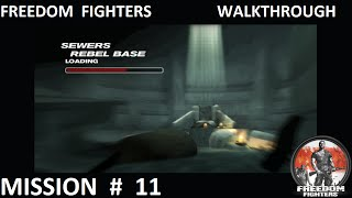 Freedom Fighters 1 - Walkthrough - Mission 11 -