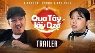 Trailer | Trường Giang 'Qua Tây Lấy Dzợ' | Liveshow Trường Giang 2019