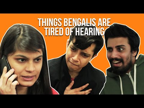 Things Bengalis Are Tired Of Hearing || Feat. Shayan