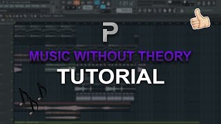 HOW TO MAKE: MUSIC WITHOUT KNOWING ANY THEORY! ????  - FL Studio / Hookpad tutorial
