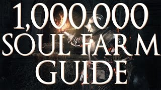 Dark Souls 3 - 1,000,000 Soul Farming Guide (Easy Method)