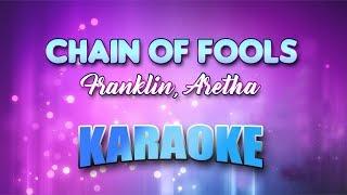 Franklin, Aretha - Chain Of Fools (Karaoke version with Lyrics)