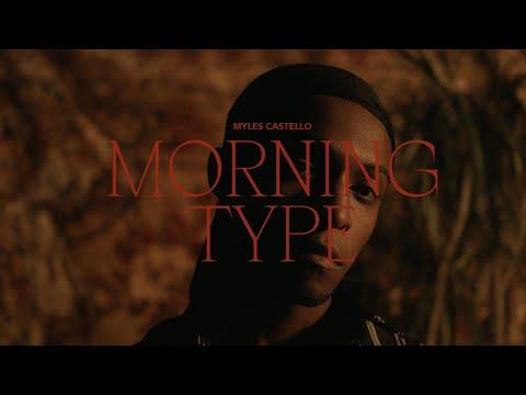 Смотреть клип Myles Castello - Morning Type